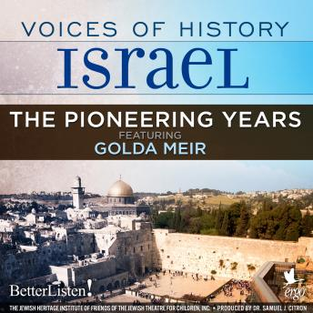 Download Voices of History Israel: The Pioneering Years by Oved Ben Ami, Amram Hazanoff, Moshe Nathanson, Golda Meir, Yehudit Harari