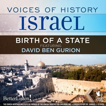 Download Voices of History Israel: Birth of a State by David Ben Gurion, Rehaveam Amir, Mordecai Friedland, Yigael Yadin, Herman Gross, Reuben Gross, Dov Joseph, Mahal Veterans, Ezer Weizman