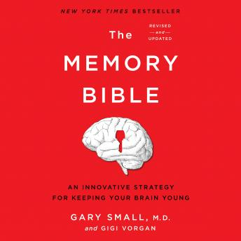 Memory Bible: An Innovative Strategy for Keeping Your Brain Young details