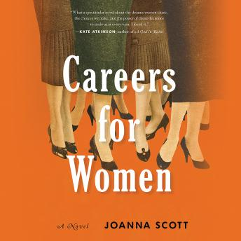 Careers for Women: A Novel, Joanna Scott