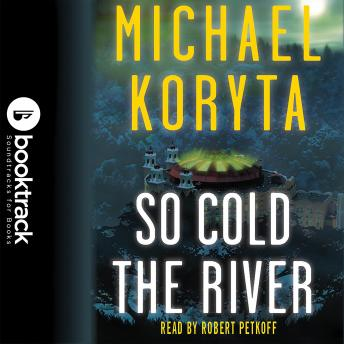 So Cold the River: Booktrack Edition