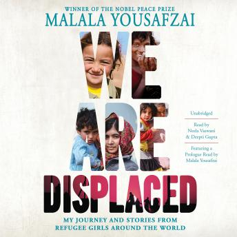 We Are Displaced: My Journey and Stories from Refugee Girls Around the World, Malala Yousafzai