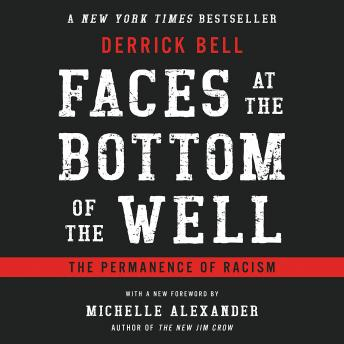 Download Faces at the Bottom of the Well: The Permanence of Racism by Derrick Bell
