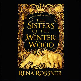 Sisters of the Winter Wood, Rena Rossner