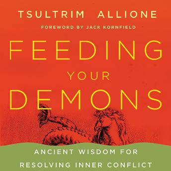 Feeding Your Demons: Ancient Wisdom for Resolving Inner Conflict, Tsultrim Allione