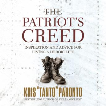 Patriot's Creed: Inspiration and Advice for Living a Heroic Life, Kris Paronto