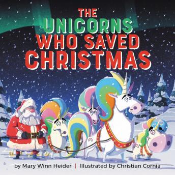 The Unicorns Who Saved Christmas