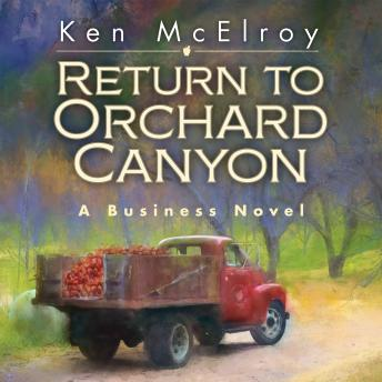 Return to Orchard Canyon: A Business Novel, Ken Mcelroy