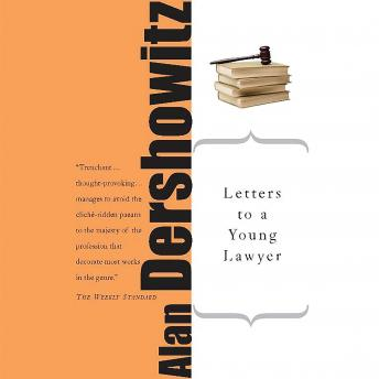 Letters to a Young Lawyer, Alan M. Dershowitz