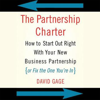 Partnership Charter: How To Start Out Right With Your New Business Partnership (or Fix The One You're In), David Gage