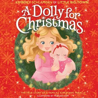 Dolly for Christmas: The True Story of a Family's Christmas Miracle, Kimberly Schlapman