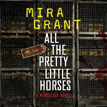 Download All the Pretty Little Horses: A Newsflesh Novella by Mira Grant