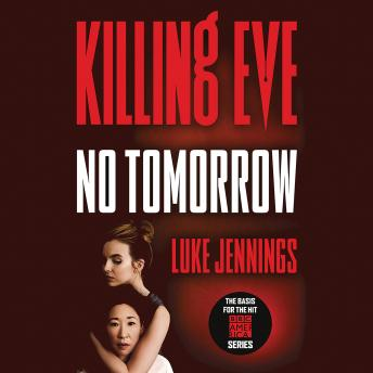 Download Killing Eve: No Tomorrow by Luke Jennings