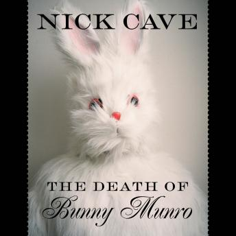 Death Of Bunny Munroe: A Novel, Nick Cave