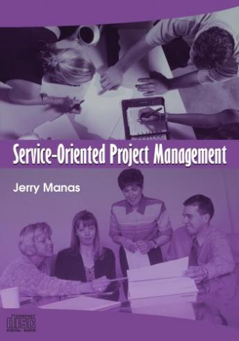 Service-Oriented Project Management, Jerry Manas