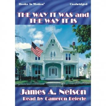 Way It Was And The Way It Is, James A. Nelson