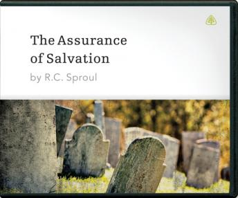 Assurance of Salvation, R. C. Sproul