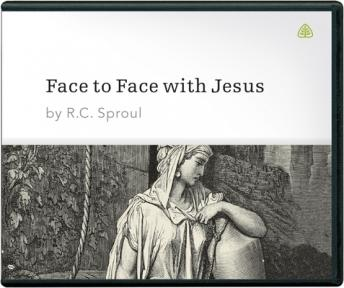 Face to Face with Jesus, R. C. Sproul