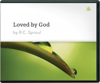 Loved by God, R. C. Sproul