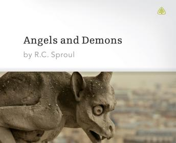 Angels and Demons, R. C. Sproul