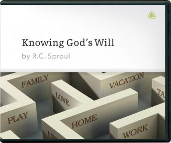 Knowing God's Will, R. C. Sproul