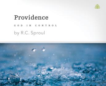 Providence: God in Control, R. C. Sproul
