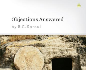 Objections Answered, R. C. Sproul