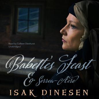 'Babette's Feast' and 'Sorrow-Acre', Isak Dinesen