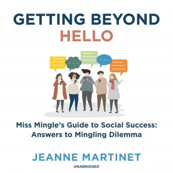 Getting beyond Hello: Miss Mingle's Guide to Social Success: Answers to Mingling Dilemma