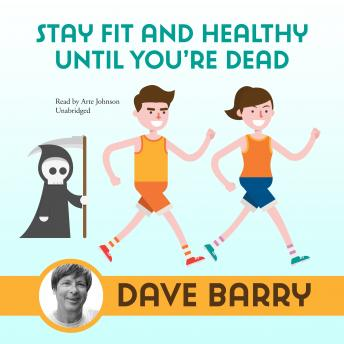 Download Stay Fit and Healthy until You're Dead by Dave Barry