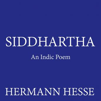 Siddhartha: An Indic Poem, Hermann Hesse