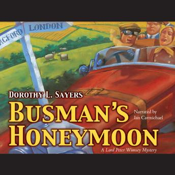 Download Busman's Honeymoon: The Lord Peter Wimsey and Harriet Vane Mysteries, Book 4 by Dorothy L. Sayers