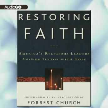 Restoring Faith: America's Religious Leaders Answer Terror with Hope, Various Authors