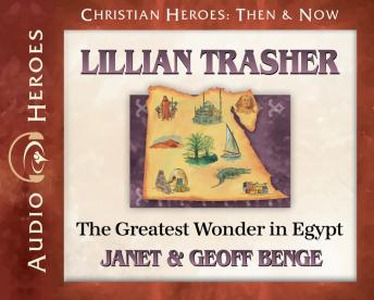 Lillian Trasher: The Greatest Wonder in Egypt, Geoff Benge, Janet Benge
