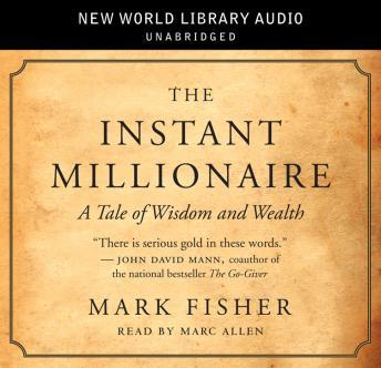 Instant Millionaire: A Tale of Wisdom and Wealth, Mark Fisher