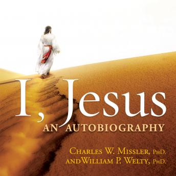 I, Jesus: An Autobiography, William Welty, Chuck Missler