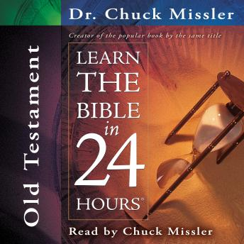 Learn the Bible in 24 Hours: Old Testament, Chuck Missler