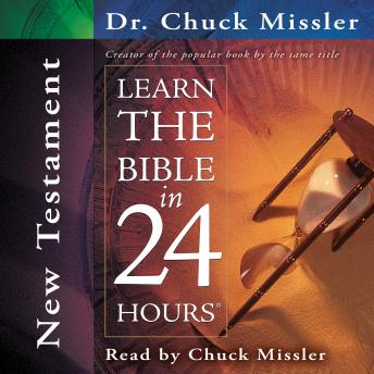 Learn the Bible in 24 Hours: New Testament, Chuck Missler