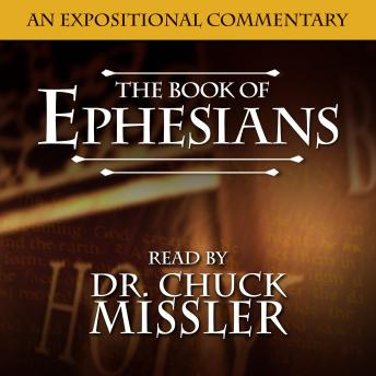 Download Book of Ephesians: An Expositional Commentary by Chuck Missler