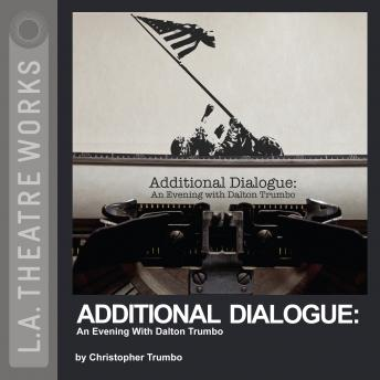 Additional Dialogue: An Evening With Dalton Trumbo