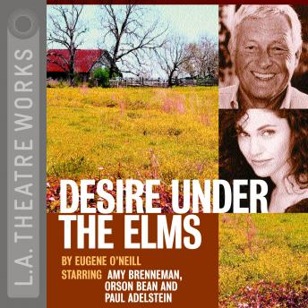 Desire Under the Elms, Eugene O'Neill