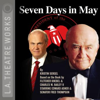 Download Seven Days in May by Charles W. Bailey II, Fletcher Knebel, Kristen Sergel