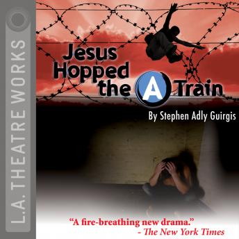 "Jesus Hopped the ""A"" Train, Stephen Adly Guirgis"