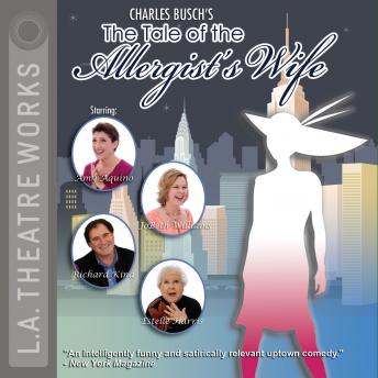 Tale of the Allergist's Wife, Charles Busch