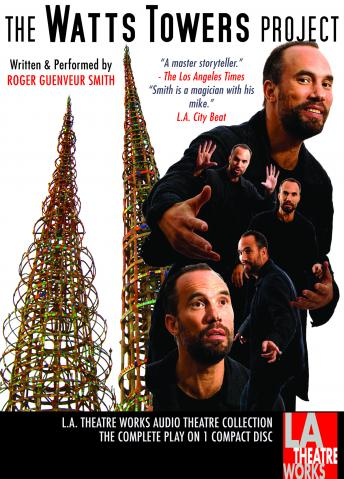 Watts Towers Project, Audio book by Roger Guenveur Smith