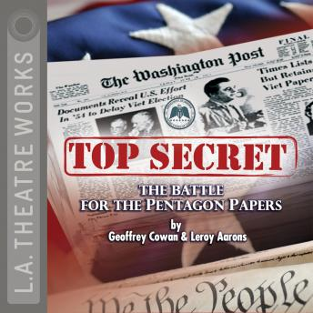 Top Secret: The Battle for the Pentagon Papers 2008 Tour Edition, Leroy Aarons, Geoffrey Cowan