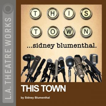 This Town, Sidney Blumenthal