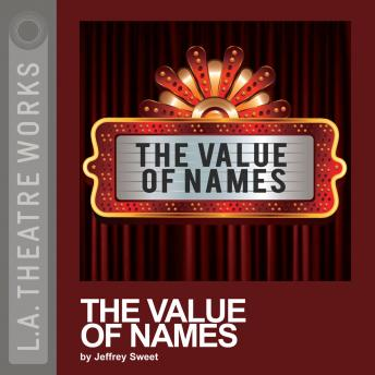 Value of Names, Jeffrey Sweet