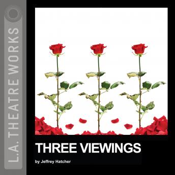 Three Viewings, Jeffrey Hatcher