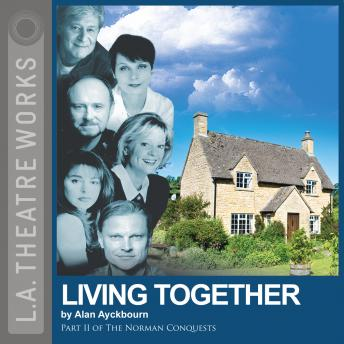 Living Together, Alan Ayckbourn
